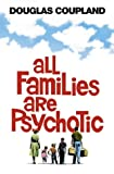 Front cover for the book All Families are Psychotic by Douglas Coupland