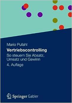 Book Vertriebscontrolling: So Steuern Sie Absatz, Umsatz und Gewinn (German Edition)