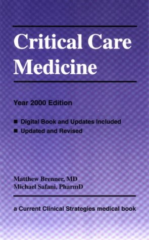 Critical Care Medicine, Year 2000 Edition (Current Clinical Strategies Series) pdf epub