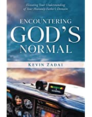 Encountering God's Normal: Elevating Your Understanding Of Your Heavenly Father's Domain