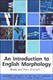 An Introduction to English Morphology: Words and Their Structure (Edinburgh Textbooks on the English Language)