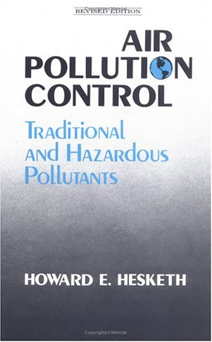 Air Pollution Control: Traditional Hazardous Pollutants, Revised  Edition
