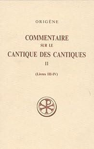 Commentaire sur le Cantique, tome 2 par  Origène
