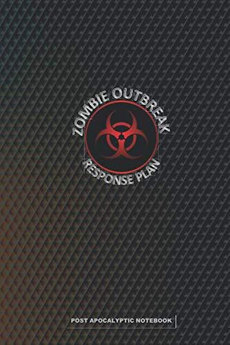 ZOMBIE OUTBREAK RESPONSE PLAN Post Apocalyptic Notebook: