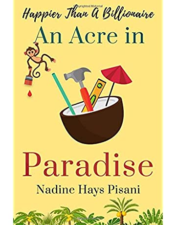 Happier Than A Billionaire: An Acre in Paradise (Volume 4)