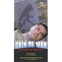 Skin of Man Heart of Beast