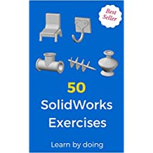 50 SolidWorks Exercises: Learn by Doing!