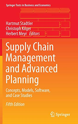 (Supply Chain Management and Advanced Planning: Concepts, Models, Software, and Case Studies (Springer Texts in Business and Economics))