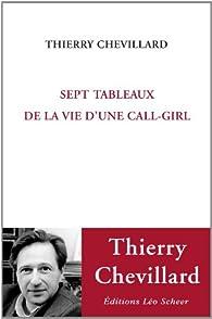 Sept tableaux de la vie d'une call-girl par Thierry Chevillard