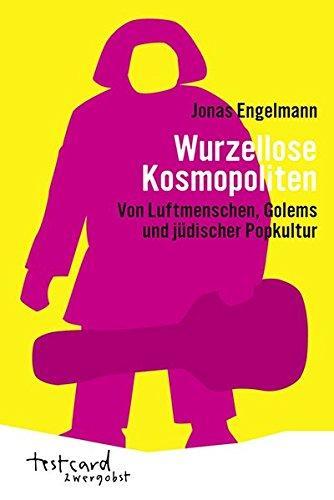 wurzellose-kosmopoliten-von-luftmenschen-golems-und-jdischer-popkultur-testcard-zwergobst
