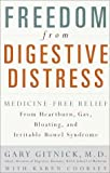 img - for Freedom from Digestive Distress: Medicine-Free Relief from Heartburn, Gas, Bloating, and Irritable Bowel Syndrome book / textbook / text book
