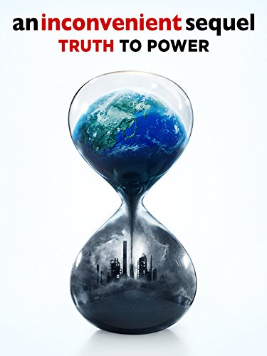 (An Inconvenient Sequel: Truth To Power)