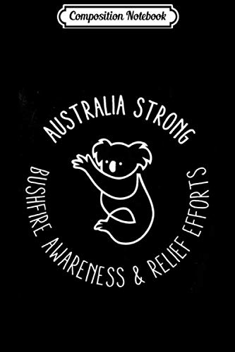 Composition Notebook: Australia Strong Bushfire Awareness and Relief Efforts Journal/Notebook Blank Lined Ruled 6x9 100 Pages