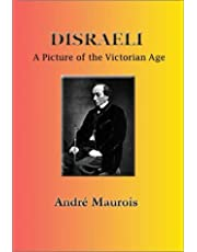 Disraeli: A Picture of the Victorian Age