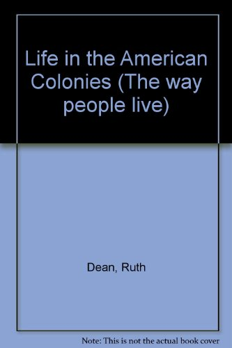 Life in the American Colonies (Way People Live)