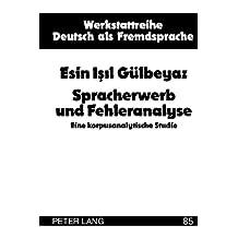 Spracherwerb und Fehleranalyse: Eine korpusanalytische Studie
