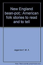 New England bean-pot;: American folk stories…