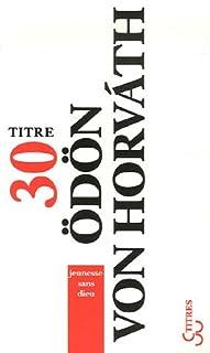 Jeunesse sans Dieu, Horváth, Ödön von (1901-1938)