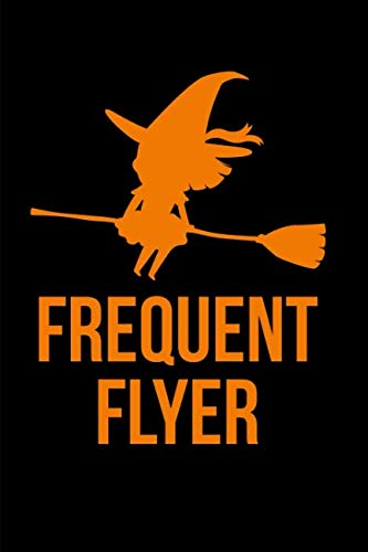 Frequent Flyer Halloween Flying Witch Notebook: Blank Lined Journal -