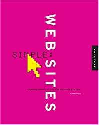 Simple Web Sites: Organizing Content-Rich Web Sites Into Simple Structures