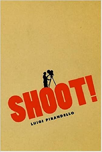 Book Shoot!: The Notebooks of Serafino Gubbio, Cinematograph Operator (Cinema and Modernity)