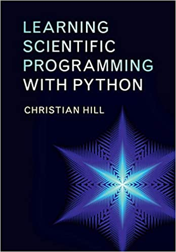 Learning Scientific Programming with Python: Christian Hill