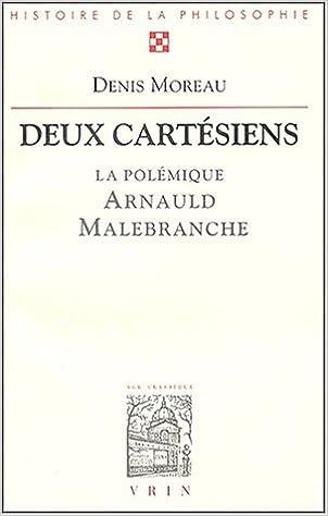 Lire Deux cartésiens : la polémique entre Arnauld et Nicolas Malebranche pdf ebook