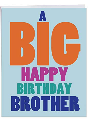 Big Happy Birthday Brother' Big Greeting Card with Envelope 8.5 x 11 Inch - for the Best Bro, Brother, Sibling - Colorful Font Stationery Set for Personalized Bday Greetings and Wishes J5936BRG
