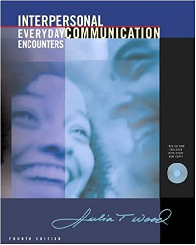 Interpersonal Communication Everyday Encounters 7th Edition