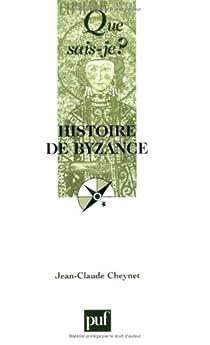 Histoire de Byzance (n° 107, 23e édition, 2005) par Cheynet