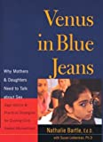Venus in Blue Jeans: Why Mothers and Daughters Need to Talk about Sex