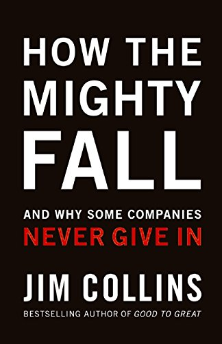 Image of How The Mighty Fall: And Why Some Companies Never Give In (Good to Great)