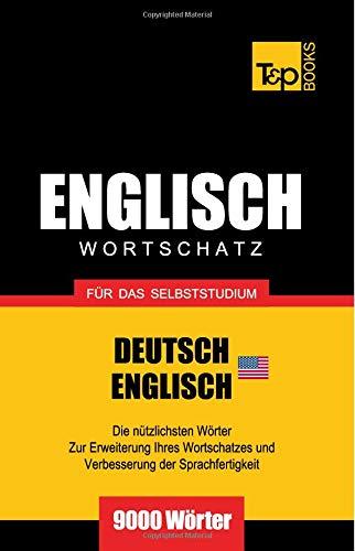 Englischer Wortschatz (AM) für das Selbststudium - 9000 Wörter Taschenbuch – 22. August 2013 Andrey Taranov T&P Books 1783146664 English as a Second Language