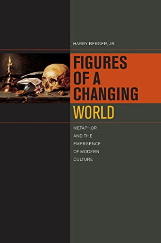 Figures of a Changing World: Metaphor and the Emergence of Modern Culture