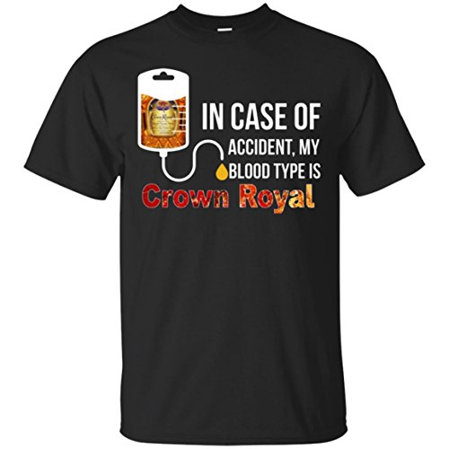 In Case Of Accident My Blood Type Is Crown Royal - T-shirt Crown Mens