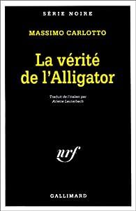 La vérité de l'Alligator par Massimo Carlotto