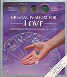 Crystal Wisdom Wheel of Love, Stephanie Harrison and Barbara Kleiner, 1885203683