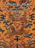 Front cover for the book Imperial Silks : Ch'ing Dynasty Textiles in The Minneapolis Institute of Arts by Robert D. Jacobsen