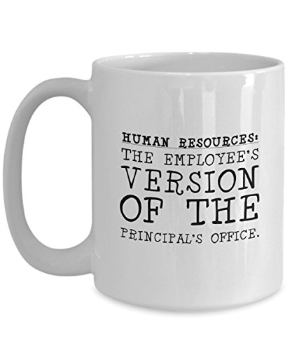 Human Resources Specialist White Coffee Mug - HR: The employee's version of the principal's office. - Funny Gift For Human Resources Specialist - Funn
