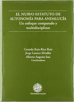 El Nuevo Estatuto De Autonomía Para Andalucía: Un Enfoque Comparado Y Multidisciplinar Descargar Epub Ahora