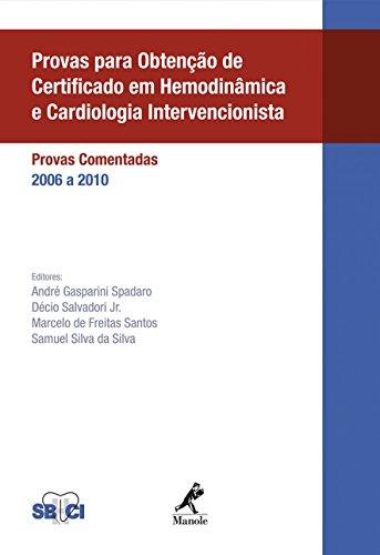 Provas para obtenção de certificado em hemodinâmica e cardiologia intervencionista: Provas comentadas - 2006 a 2010