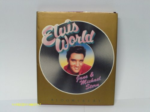 Elvis World by Jane Stern and Michael Stern