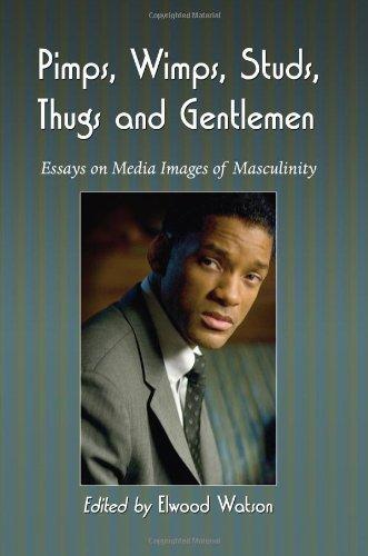 Pimps, Wimps, Studs, Thugs and Gentlemen: Essays on Media Images of - Elwood Cinema