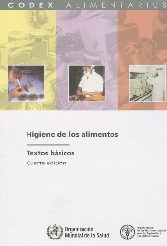 Higiene de los alimentos: Textos Basicos (Codex Alimentarius - Programa Conjunto FAO/OMS SOB)  [Food and Agriculture Organization of the United Nations] (Tapa Blanda)