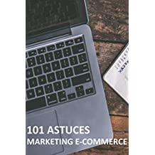 101 astuces Marketing pour booster mes ventes en ligne E-commerce (Amazon, Dropshipping) (French Edition)