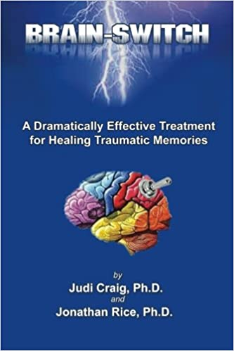 Brain switch a dramatically effective treatment for healing brain switch a dramatically effective treatment for healing traumatic memories judi craig phd jonathan rice phd 9780970564849 amazon books fandeluxe Images