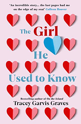 The Girl He Used to Know: The most surprising and unexpected romance of 2019 from the bestselling author (English Edition) por [Graves, Tracey Garvis]