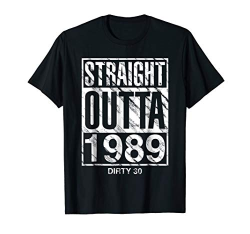 Straight Outta 1989 Dirty 30 Funny 30th Birthday Gift -
