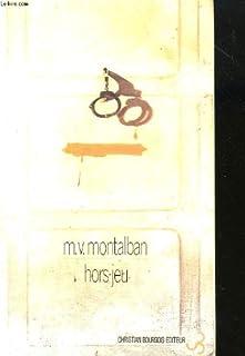 Hors jeu, Vázquez Montalbán, Manuel