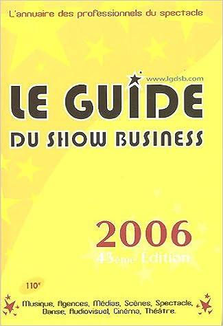 Le guide du show-business 2007: 9782913715127: amazon. Com: books.
